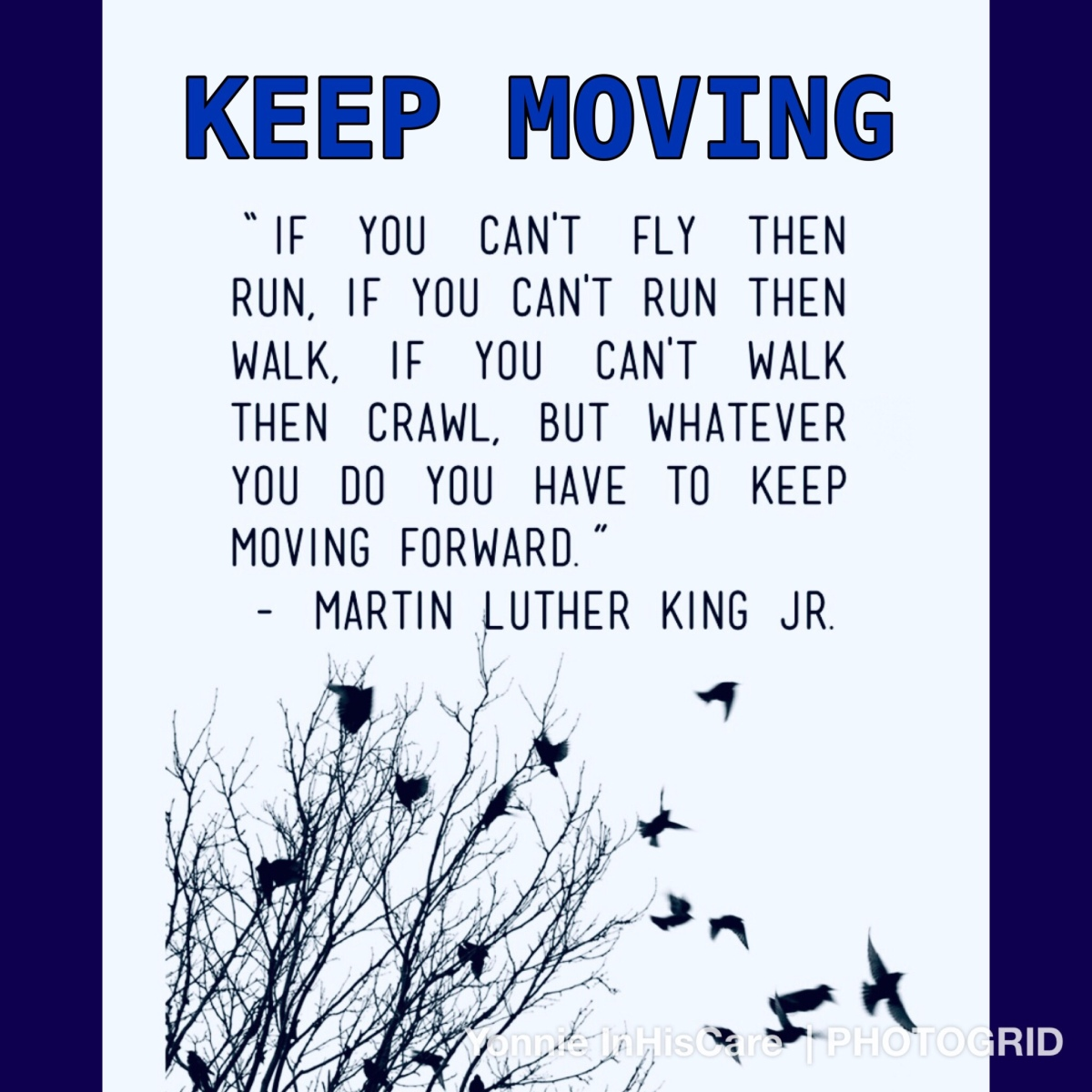 Keep Advancing, Moving Forward and Never Give Up